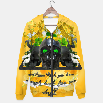 don't you think you got enough luck for one day Hoodie thumbnail image