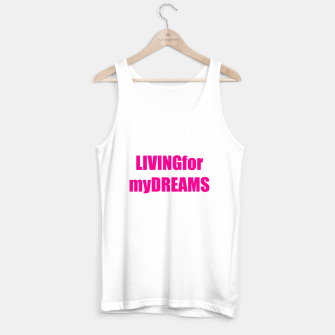 Thumbnail image of LivingForMyDreams women Tank Top, Live Heroes