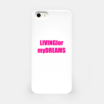 Thumbnail image of LivingForMyDreams women iPhone Case, Live Heroes