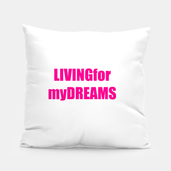 Thumbnail image of LivingForMyDreams women Pillow, Live Heroes