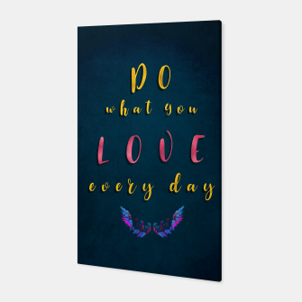 Thumbnail image of do what you love every day Canvas, Live Heroes
