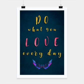 Thumbnail image of do what you love every day Plakat, Live Heroes