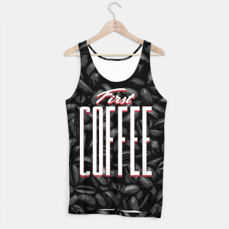 Thumbnail image of First COFFEE Tank Top, Live Heroes
