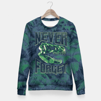 Thumbnail image of Never Forget T-Rex Woman cotton sweater, Live Heroes