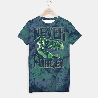 Thumbnail image of Never Forget T-Rex T-shirt, Live Heroes