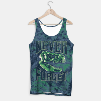 Thumbnail image of Never Forget T-Rex Tank Top, Live Heroes