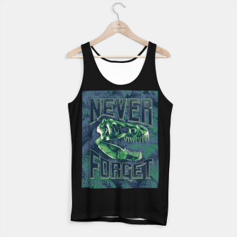 Thumbnail image of Never Forget T-Rex Tank Top regular, Live Heroes