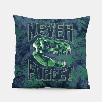 Thumbnail image of Never Forget T-Rex Pillow, Live Heroes