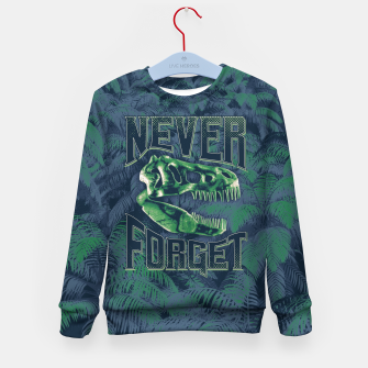 Thumbnail image of Never Forget T-Rex Kid's sweater, Live Heroes
