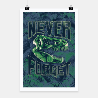 Thumbnail image of Never Forget T-Rex Poster, Live Heroes