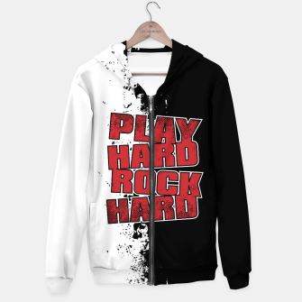 Thumbnail image of Play Hard Rock Hard Cotton zip up hoodie, Live Heroes
