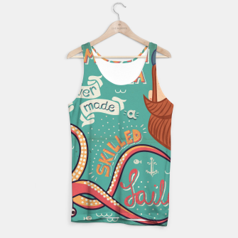 Thumbnail image of A Smooth Sea Never Made A Skilled Sailor, illustration Tank Top, Live Heroes