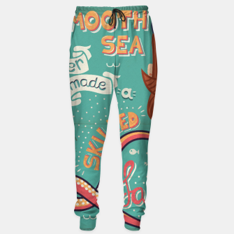 Thumbnail image of A Smooth Sea Never Made A Skilled Sailor, illustration Cotton sweatpants, Live Heroes
