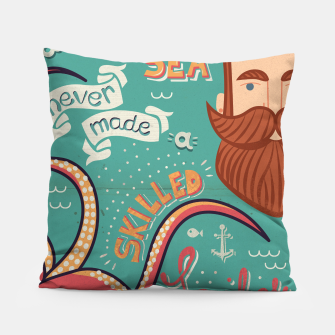 Thumbnail image of A Smooth Sea Never Made A Skilled Sailor, illustration Pillow, Live Heroes
