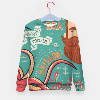 Thumbnail image of A Smooth Sea Never Made A Skilled Sailor, illustration Kid's sweater, Live Heroes