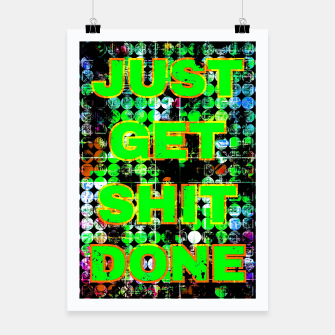 Thumbnail image of just get it done quote with circle pattern painting abstract background in green blue pink Poster, Live Heroes