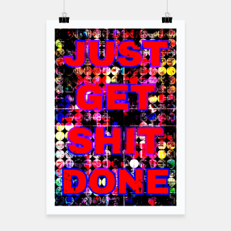 Thumbnail image of just get it done quote with circle pattern painting abstract background in red pink blue yellow Poster, Live Heroes