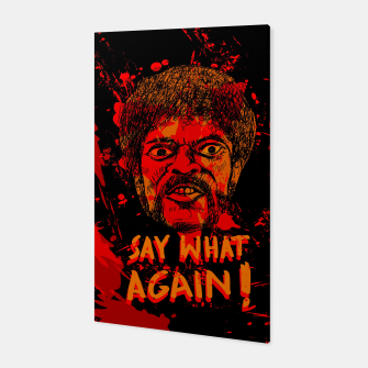 Thumbnail image of Say what again! Pulp Fiction Canvas, Live Heroes