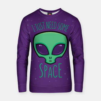 Thumbnail image of I Just Need Some Space Alien Cotton sweater, Live Heroes