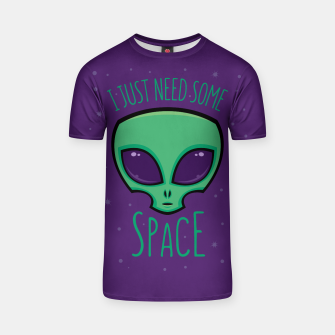 Imagen en miniatura de I Just Need Some Space Alien T-shirt, Live Heroes