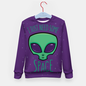 Thumbnail image of I Just Need Some Space Alien Kid's sweater, Live Heroes