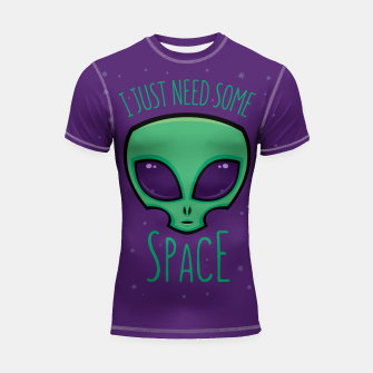 Thumbnail image of I Just Need Some Space Alien Shortsleeve rashguard, Live Heroes