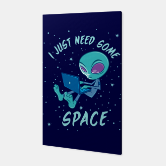 I Just Need Some Space Alien with Laptop Canvas obraz miniatury