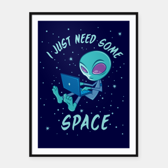 I Just Need Some Space Alien with Laptop Framed poster obraz miniatury