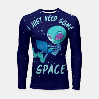 Thumbnail image of I Just Need Some Space Alien with Laptop Longsleeve rashguard , Live Heroes