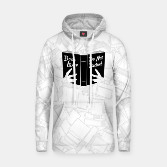 Thumbnail image of Book Lover, Do Not Disturb II Cotton hoodie, Live Heroes