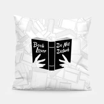 Thumbnail image of Book Lover, Do Not Disturb II Pillow, Live Heroes