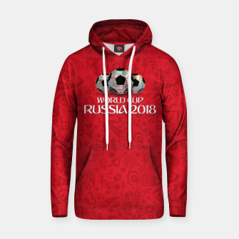 Miniature de image de World Cup 2018 Cotton hoodie, Live Heroes