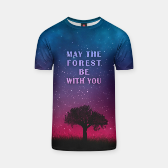 Thumbnail image of May the forest be with you T-shirt, Live Heroes