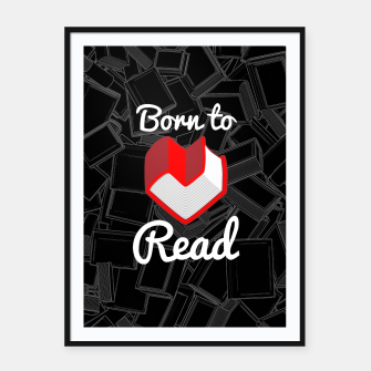 Thumbnail image of Born to Read Framed poster, Live Heroes