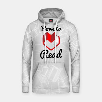 Thumbnail image of Born to Read II Cotton hoodie, Live Heroes