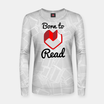 Thumbnail image of Born to Read II Woman cotton sweater, Live Heroes