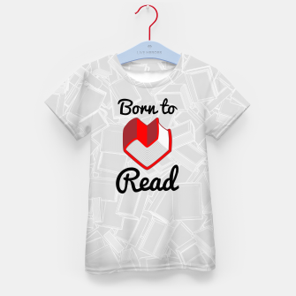 Thumbnail image of Born to Read II Kid's t-shirt, Live Heroes