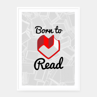 Thumbnail image of Born to Read II Framed poster, Live Heroes