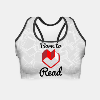 Thumbnail image of Born to Read II Crop Top, Live Heroes
