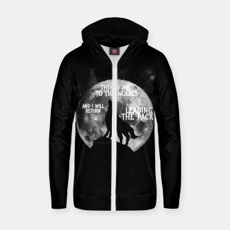 Miniaturka Throw me to the wolves and i will return leading the pack Cotton zip up hoodie, Live Heroes
