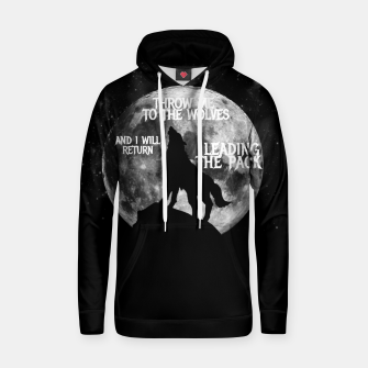 Miniaturka Throw me to the wolves and i will return leading the pack Cotton hoodie, Live Heroes