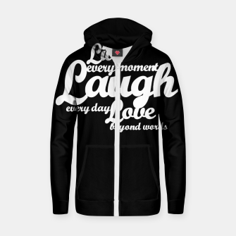 Miniaturka Live every moment laugh everyday love beyond words Cotton zip up hoodie, Live Heroes