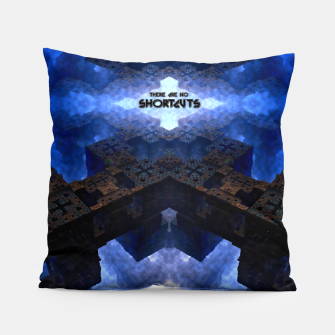 Thumbnail image of There Are No Shortcuts Pillow, Live Heroes