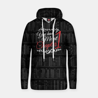 Thumbnail image of You had Me at Chapter 1 Cotton hoodie, Live Heroes