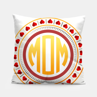 Thumbnail image of Mothers Day - Mom Love Circle Pillow, Live Heroes