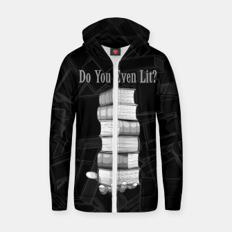 Do You Even Lit? Cotton zip up hoodie thumbnail image