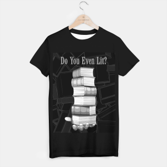 Do You Even Lit? T-shirt regular thumbnail image
