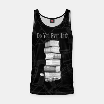 Do You Even Lit? Tank Top thumbnail image