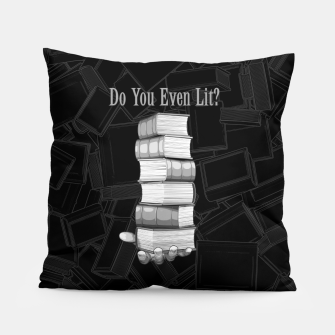 Do You Even Lit? Pillow thumbnail image