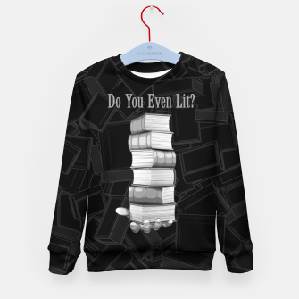 Do You Even Lit? Kid's sweater thumbnail image
